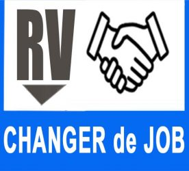 RV, CHANGER de JOB